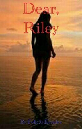 Dear, Riley by FelicityKendra
