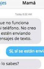 ¡Mis Whatsapp Con Mamá! D'': Aiudaa  by harryslove3344