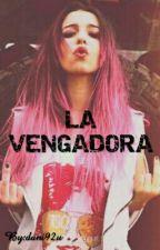 La Vengadora by dani92u