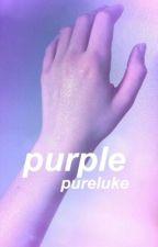 purple » 5sos   #Wattys2016 by pureluke