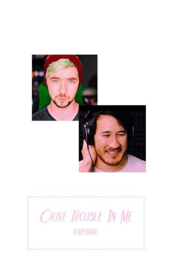 Cause Trouble In Me - Septiplier