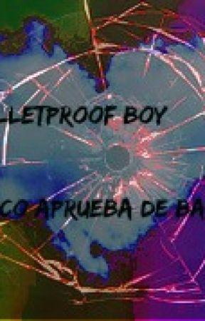 Bulletproof Boy (Chico a prueba de balas) by Yuki-fr