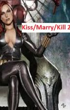 Kiss/Marry/Kill 2 by OneAndOnlyWidow