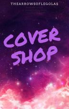 Cover Shop by thearrowsoflegolas