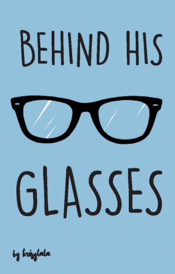 Behind His Glasses