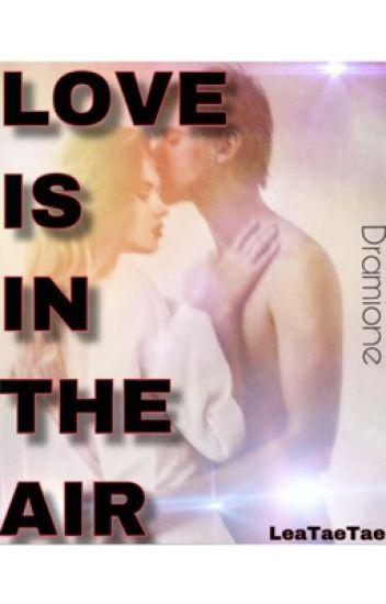 Love is in the air - A Dramione Story