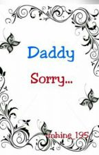 Daddy, Sorry by mhine_195
