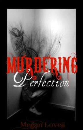 Murdering Perfection by 23_cherry_23
