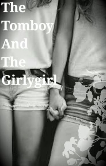 The tomboy and the girlygirl