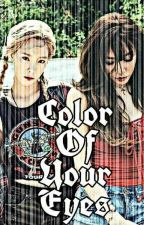 Color Of Your Eyes by Sone_Golden