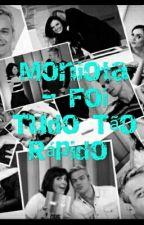 Moniota - Foi Tudo Tão Rápido  by Isinha0012