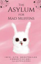 The Asylum for Mad Muffins || Curiosità, info, eventi, rubriche! by Ciscandra
