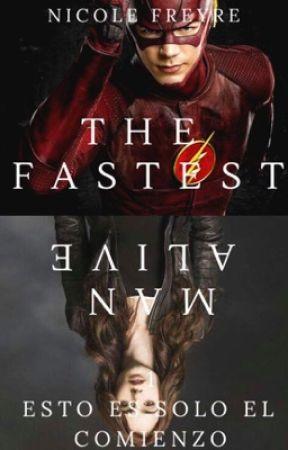 The Fastest Man Alive (Barry Allen/Flash y tú) [TERMINADA] by NicoleFreyre