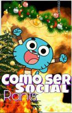 Como ser social //rants (Ou Não) by Gabyspqsim