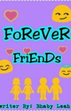 Forever Friends by leahvillalobos