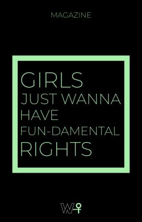 Girls Just Wanna Have Fun-damental Rights by writherITA