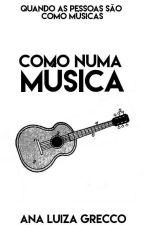 Como Numa Música by AnaLuizaGrecco