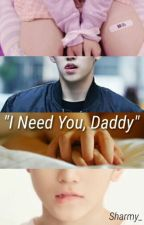 I Need You, Daddy || Jicheol One Shot by SpoopyCoups
