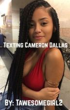 Texting Cameron Dallas by Tawesomegirl2