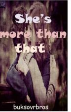 She's More Than That by buksovrbros
