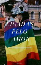 Ligadas Pelo Amor ( Lésbico ) by Sun98k