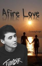 Afire Love // Dan Howell by CastawayFangirl