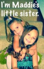 I'm Maddie's little sister. by Faith5by5