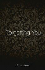 Forgetting You  by _writer1999_