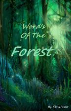 Words of The Forest (ON HIATUS) by Clover100