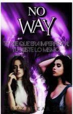 No Way by HazzaBear1012