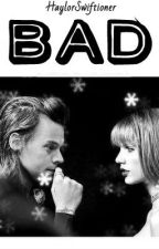Bad (Haylor) by HaylorSwiftioner