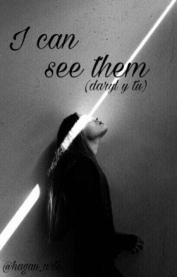 """""""I Can See Them""""  (Daryl Y Tu) PAUSADA"""