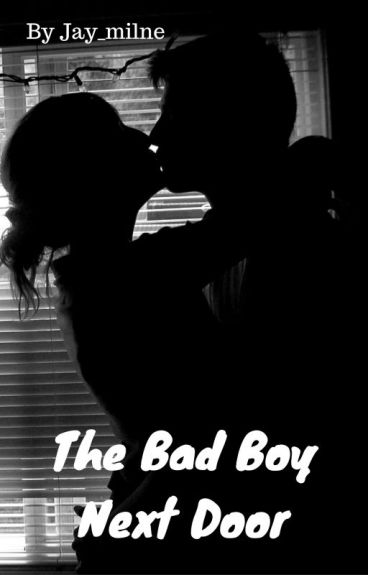 The Bad Boy Next Door (On Hold)