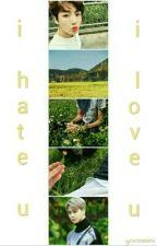 i hate u i love u by yoonmini