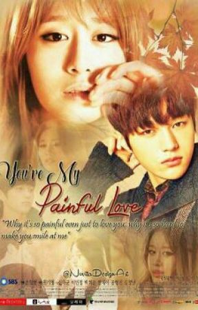 You're My Painful Love by LiannQueen