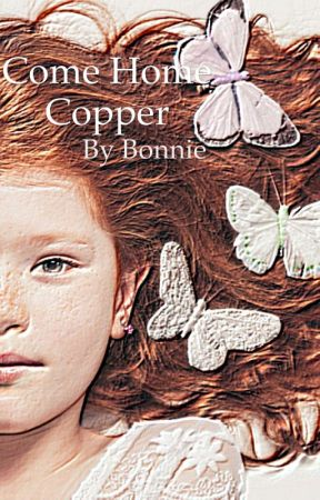Come Home Copper [On Hold] by jobonomo262