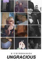 Ungracious™ || Justin Bieber [Editando]  by biebergranada
