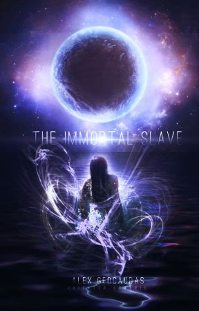 The Immortal Slave by Alycat1901