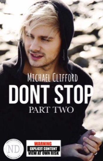 DONT STOP PT 2   Michael Clifford