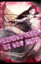 PREMIOS MUSA DE ORO 2016 ~INSCRIPCIONES CERRADAS~ by PremiosMusaDeOro2016