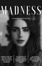 Madness. by XxMariiaRotgerxX