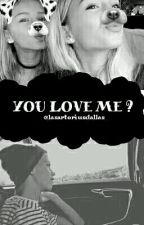 You Love Me ? (ACTUALIZACIÓN LENTA) by lasartoriusdallas