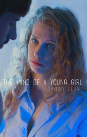 The Mind of A Young Girl by bryonymagee