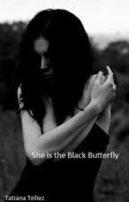 She Is The Black Butterfly (editing! DO NOT READ!) by katlyn1952