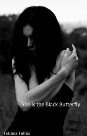 She Is The Black Butterfly (editing! DO NOT READ!)
