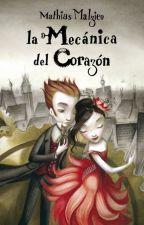 """""""La Mecánica Del Corazón"""" by JuliSaladino"""