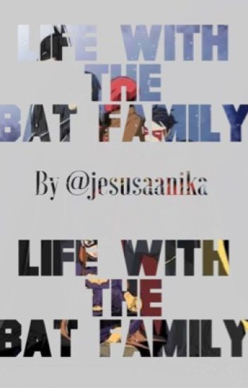 Life with the Bat family