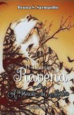 O Destino de Ravena: A Floresta da Morte by BrunaSarmanho