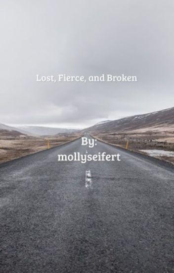 Lost, Fierce, and Broken