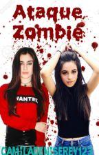 Ataque Zombie - Camren. by Camiladeniserey123